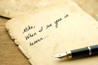 Mike When I see you in heaven...