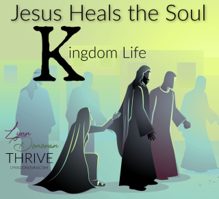 Jesus Heals Kingdom Life Lynndonovan